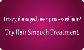 Try Smoothing/Straightening Treatment